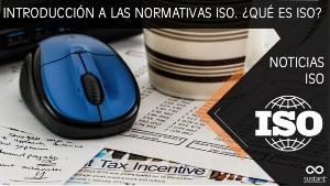 Introducción a las normativas ISO